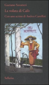 La volata di Calò. Con uno scritto di Andrea Camilleri - Savatteri Gaetano - wuz.it