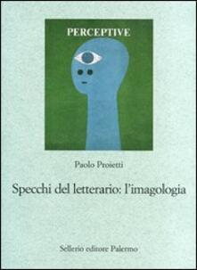 Osteriacasadimare.it Specchi del letterario: l'imagologia. Percorsi di letteratura comparata Image