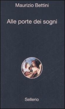 Alle porte dei sogni - Maurizio Bettini - copertina