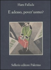Libro E adesso, pover'uomo? Hans Fallada