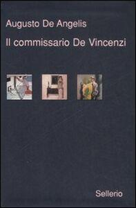 Libro Il commissario De Vincenzi. Giobbe Tuama & C.-La barchetta di cristallo-Il candeliere a sette fiamme Augusto De Angelis
