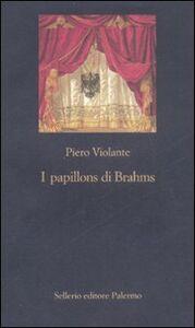 Foto Cover di I papillons di Brahms, Libro di Piero Violante, edito da Sellerio Editore Palermo