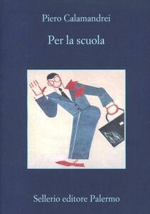 Per la scuola - Piero Calamandrei - copertina