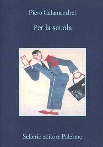 Libro Per la scuola Piero Calamandrei