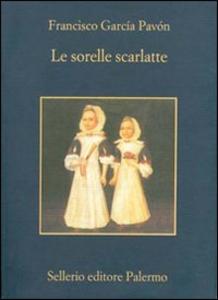 Libro Le sorelle scarlatte Francisco García Pavón