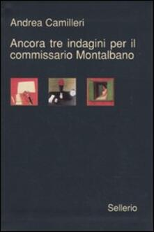 Ancora tre indagini per il Commissario Montalbano: La voce del violino-La gita a Tindari-L'odore della notte - Andrea Camilleri - copertina