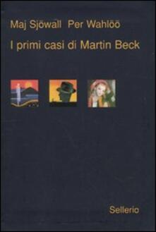 I primi casi di Martin Beck - Maj Sjöwall,Per Wahlöö - copertina
