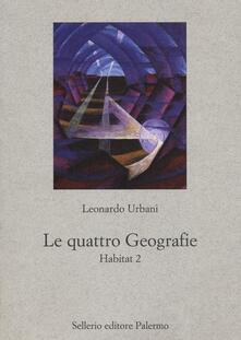 Le quattro geografie. Habitat 2 - Leonardo Urbani - copertina