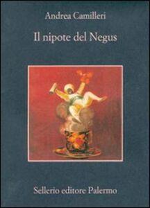 Foto Cover di Il nipote del Negus, Libro di Andrea Camilleri, edito da Sellerio Editore Palermo