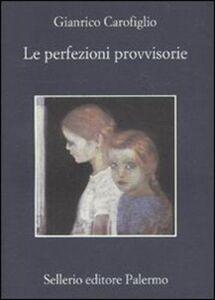 Libro Le perfezioni provvisorie Gianrico Carofiglio
