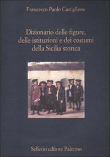 Daddyswing.es Dizionario delle figure, delle istituzioni e dei costumi della Sicilia storica Image