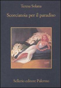Foto Cover di Scorciatoia per il paradiso, Libro di Teresa Solana, edito da Sellerio Editore Palermo