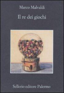 Foto Cover di Il re dei giochi, Libro di Marco Malvaldi, edito da Sellerio Editore Palermo