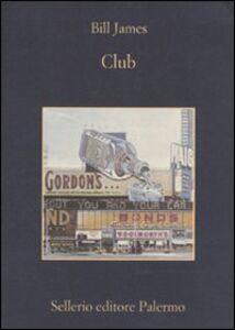 Foto Cover di Club, Libro di Bill James, edito da Sellerio Editore Palermo