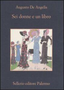 Foto Cover di Sei donne e un libro, Libro di Augusto De Angelis, edito da Sellerio Editore Palermo