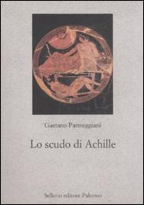Libro Lo scudo di Achille Gaetano Parmeggiani