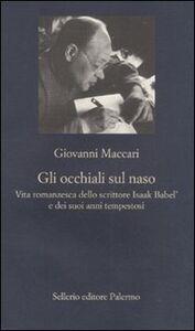 Libro Gli occhiali sul naso Giovanni Maccari