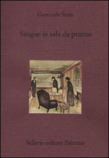 Sangue in sala da pranzo - Gertrude Stein - copertina