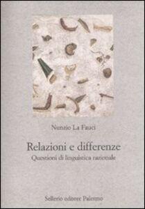 Libro Relazioni e differenze. Questioni di linguistica razionale Nunzio La Fauci