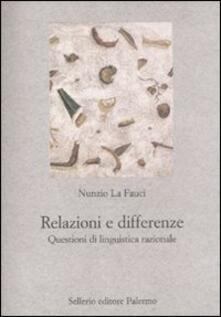Relazioni e differenze. Questioni di linguistica razionale - Nunzio La Fauci - copertina