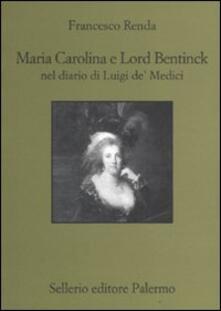 Vastese1902.it Maria Carolina e Lord Bentinck nel diario di Luigi de' Medici Image