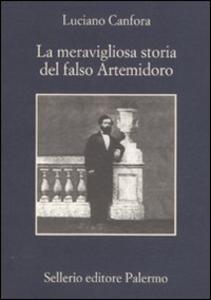 Libro La meravigliosa storia del falso Artemidoro Luciano Canfora