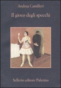 Libro Il gioco degli specchi Andrea Camilleri