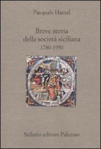 Libro Breve storia della società siciliana (1790-1980) Pasquale Hamel