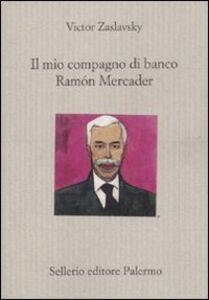 Libro Il mio compagno di banco Ramón Mercader Victor Zaslavsky