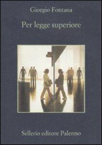 Libro Per legge superiore Giorgio Fontana