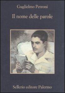 Libro Il nome delle parole Guglielmo Petroni