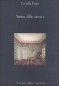 Foto Cover di Storia delle camere, Libro di Michelle Perrot, edito da Sellerio Editore Palermo
