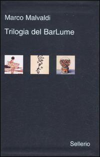 Trilogia del BarLume: La briscola in cinque-Il gioco delle tre carte-Il re dei giochi