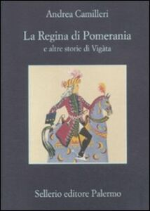 Libro La regina di Pomerania e altre storie di Vigàta Andrea Camilleri