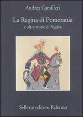 La regina di Pomerania e altre storie di Vigàta - Andrea Camilleri