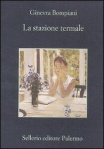 Libro La stazione termale Ginevra Bompiani