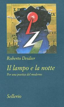 Il lampo e la notte. Per una poetica del moderno.pdf