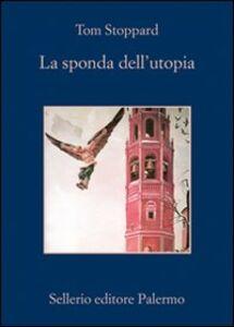Libro La sponda dell'utopia Tom Stoppard
