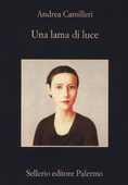 Libro Una lama di luce Andrea Camilleri