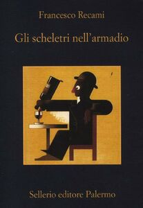 Foto Cover di Gli scheletri nell'armadio, Libro di Francesco Recami, edito da Sellerio Editore Palermo