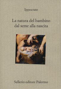 Libro La natura del bambino dal seme alla nascita Ippocrate