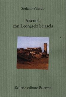 A scuola con Leonardo Sciascia - Stefano Vilardo - copertina