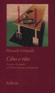Foto Cover di Cibo e rito. Il gesto e la parola nell'alimentazione tradizionale, Libro di Piercarlo Grimaldi, edito da Sellerio Editore Palermo