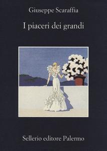 Libro I piaceri dei grandi Giuseppe Scaraffia