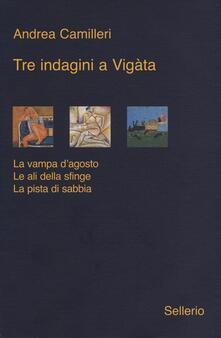 Tre indagini a Vigata: La vampa dagosto-Le ali della sfinge-La pista di sabbia.pdf