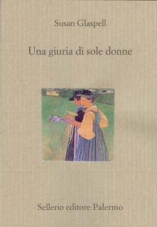 Una giuria di sole donne - Susan Glaspell,Roberto Serrai - ebook