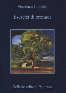 Libro Esercizi di cronaca Vincenzo Consolo