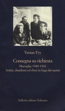 Voluntariadobaleares2014.es Consegna su richiesta. Marsiglia 1940-1941. Artisti, dissidenti ed ebrei in fuga dai nazisti Image