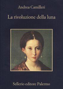 Libro La rivoluzione della luna Andrea Camilleri