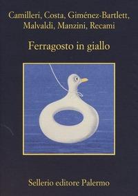 Ferragosto in giallo - Camilleri Andrea Costa Gian Mauro Giménez-Bartlett Alicia - wuz.it